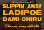LadiPoe – Slippin Away ft. Dami Oniru