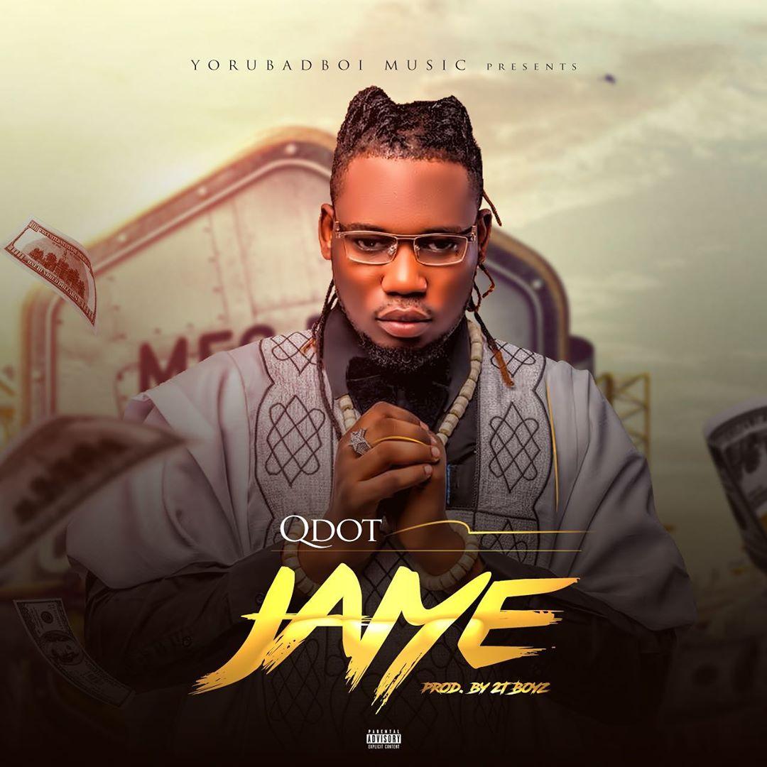 Qdot – Jaiye (prod. 2T Boyz)