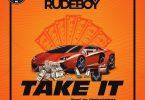 Rudeboy Take It