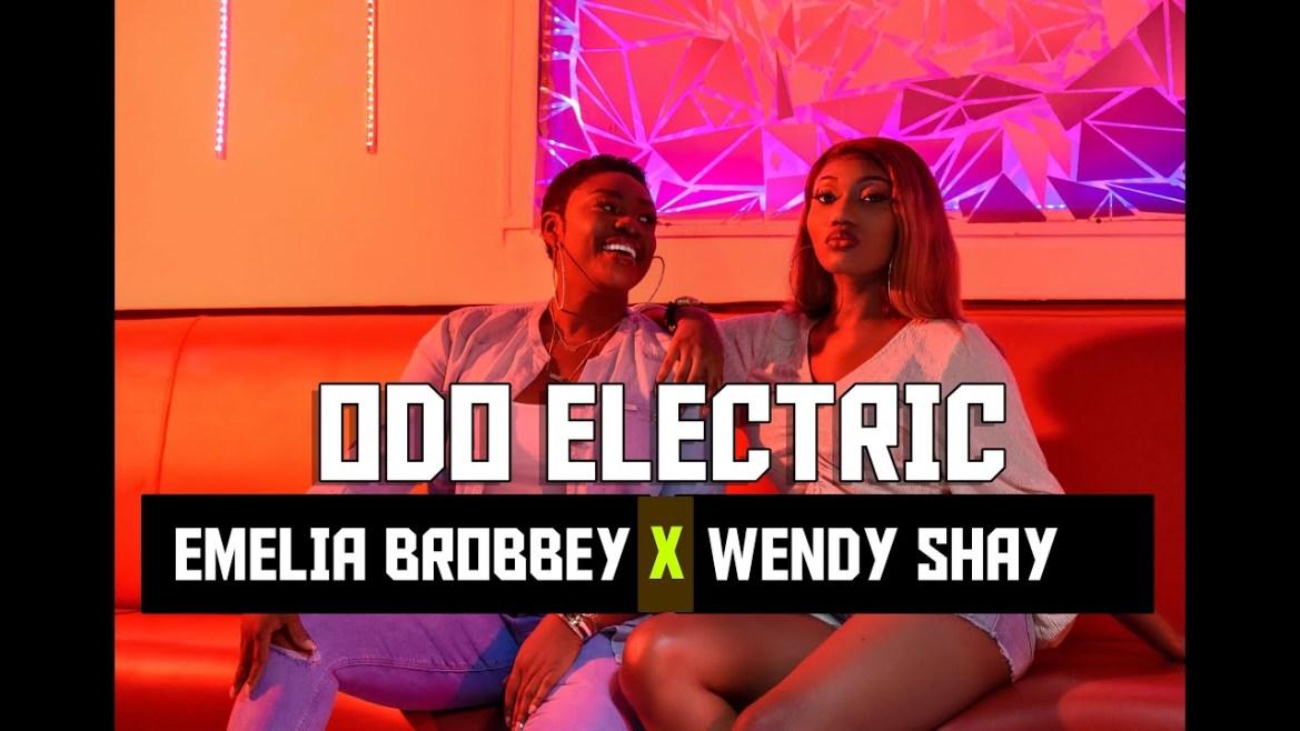 VIDEO: Emelia Brobbey Ft. Wendy Shay – Odo Electric