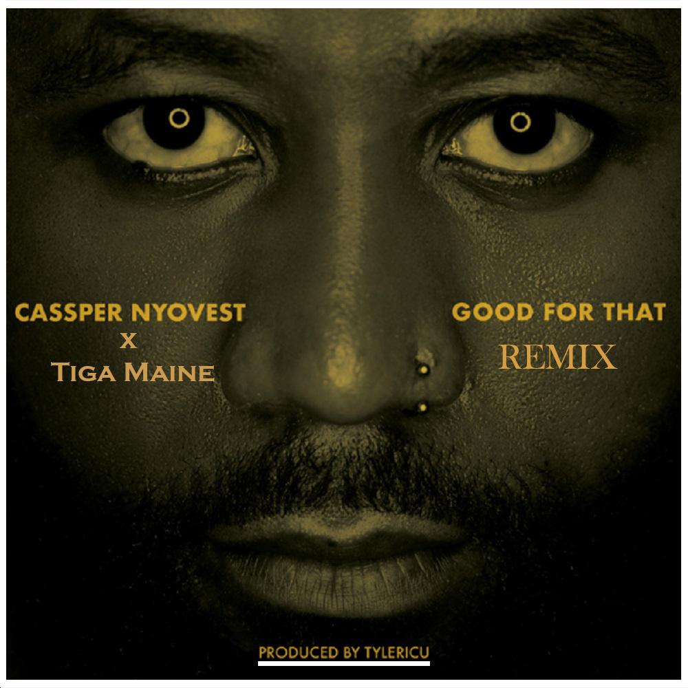 Cassper Nyovest – Good For That (Remix) ft. Tiga Maine