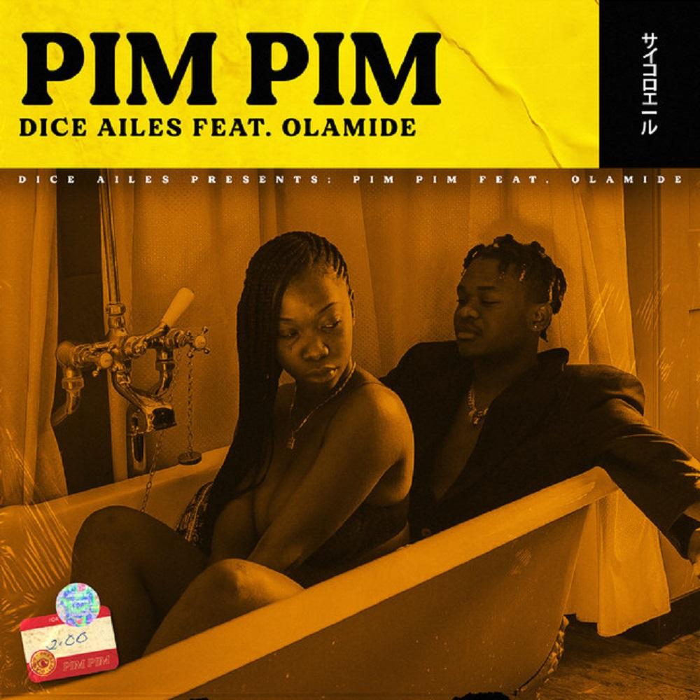 Dice Ailes – Pim Pim ft. Olamide