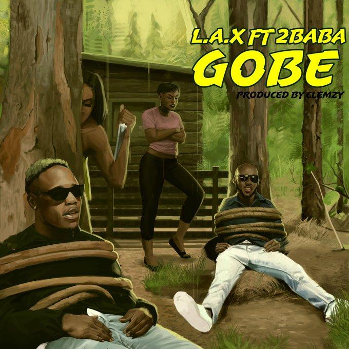L.A.X ft 2Baba – Gobe