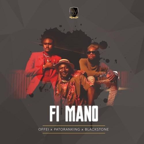 Offei – Fi Mano Ft. Patoranking & Blackstone