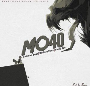 Rahman Jago Ft. Barry Jhay, Badboy Timz – MO40