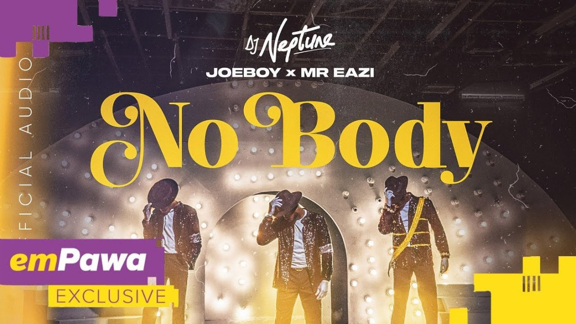 DJ Neptune – Nobody Ft. Joeboy, Mr Eazi