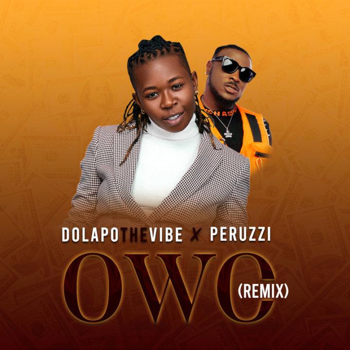 DolapoTheVibe ft Peruzzi – Owo (Remix)