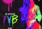 EZ Stevie – FYB (Free Your Body) ft. Davido, Tory Lanez