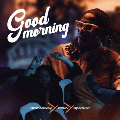 Stonebwoy – Good Morning ft. Chivv, Spanker