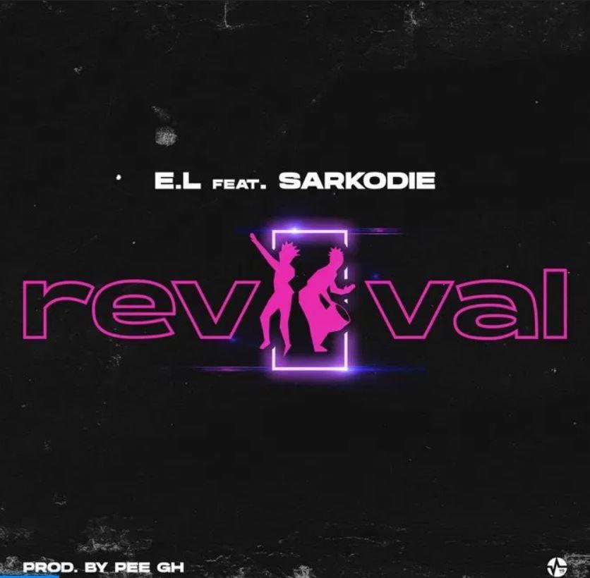 E.L – Revival Ft Sarkodie