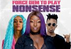 Eno Barony – Force Dem To Play Nonsense ft. Sister Deborah, Strongman