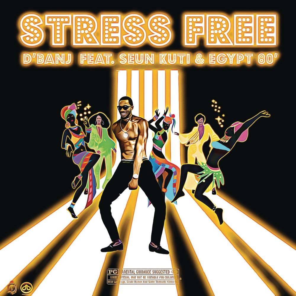 D'Banj – Stress Free ft. Seun Kuti, Egypt 80′