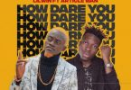 Lil Win – How Dare You Ft. Article Wan