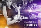 Master KG – Jerusalema (Remix) ft. Burna Boy, Nomcebo Zikode