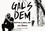 Buffalo Souljah – Gals Dem ft. Ice Prince