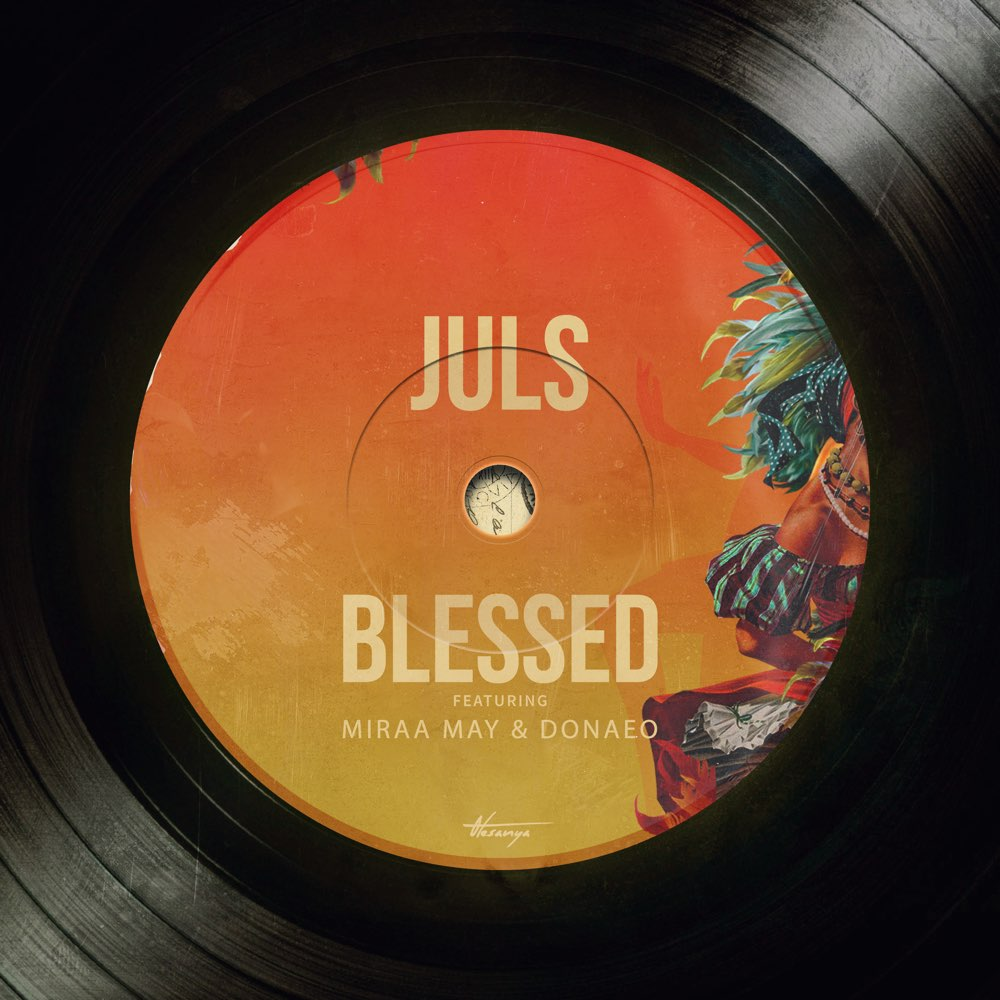 Juls – Blessed ft. Miraa May, Donae'o