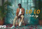 VIDEO: Omah Lay – Lo Lo