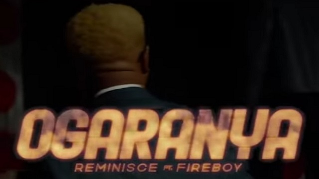 VIDEO: Reminisce – Ogaranya ft. Fireboy DML