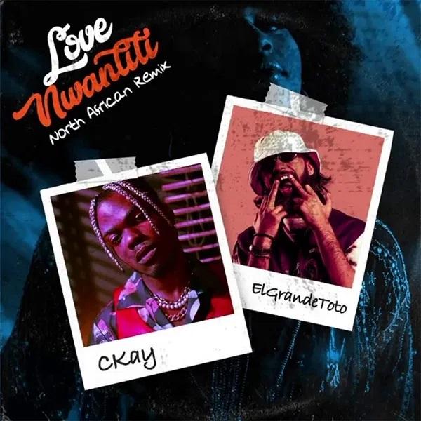 CKay – Love Nwantiti (North African Remix) ft. ElGrande Toto