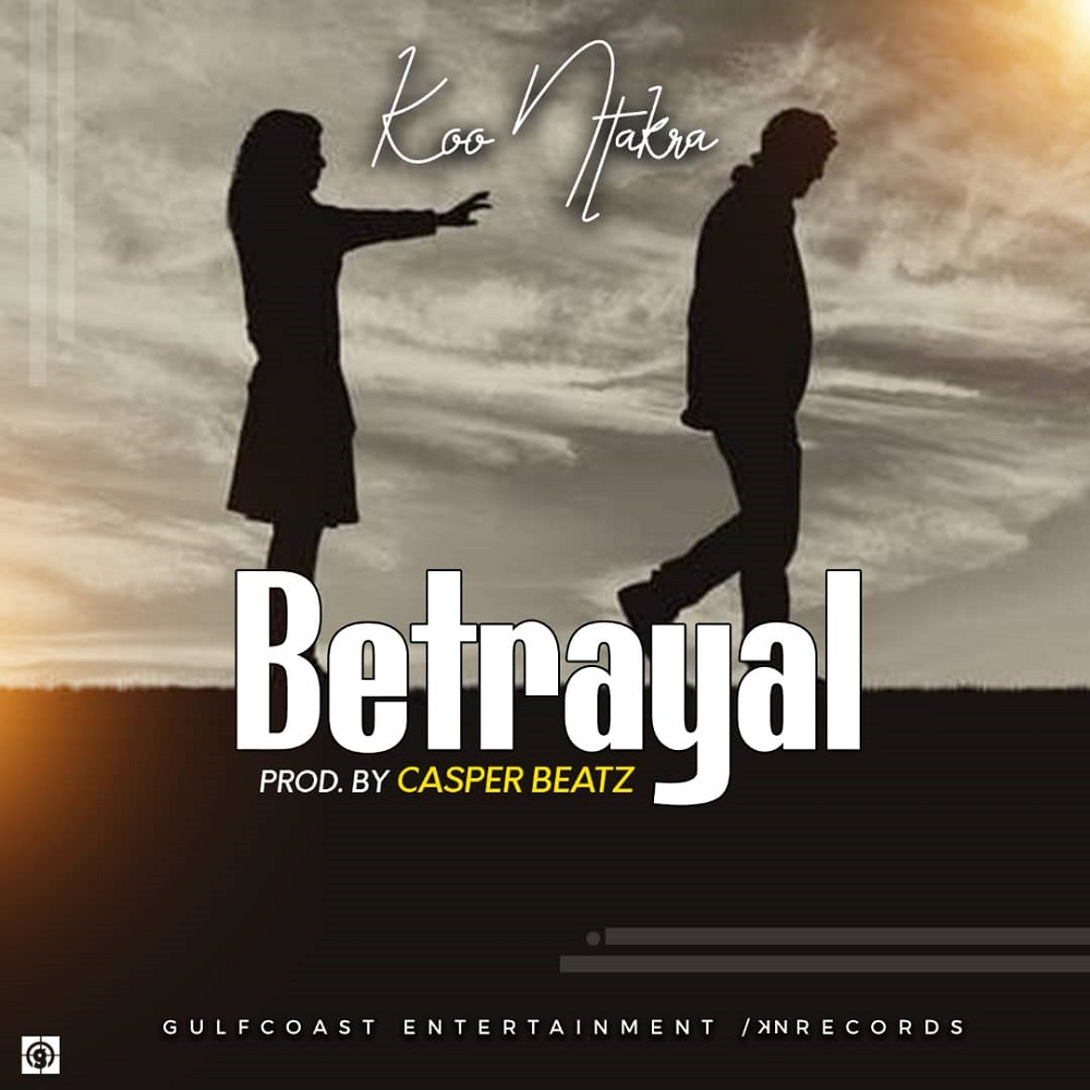 Koo Ntakra – Betrayal