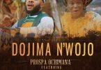 Prospa Ochimana - Dojima n'wojo ft Abigail Omonu | VIDEO