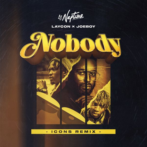 DJ Neptune – Nobody (Icon Remix) ft. Joeboy, Laycon