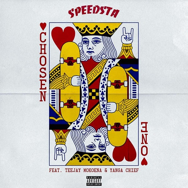 DJ Speedsta – Chosen One ft. Yanga Chief, Teejay Mokoena