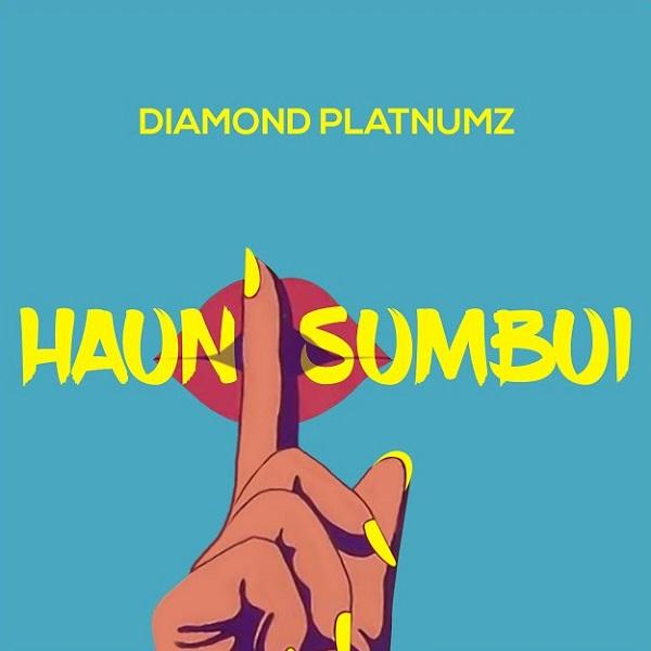 Diamond Platnumz – Haunisumbui