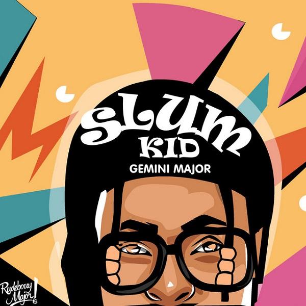 Gemini Major – Slum Kid ft. K.O