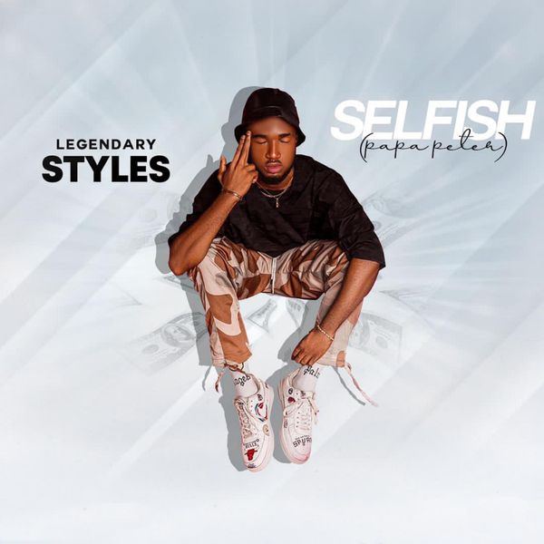 Legendary Styles Selfish (Papa Peter)