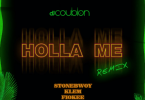 DJ Coublon – Holla Me (Remix) ft. Stonebwoy, Klem & Fiokee