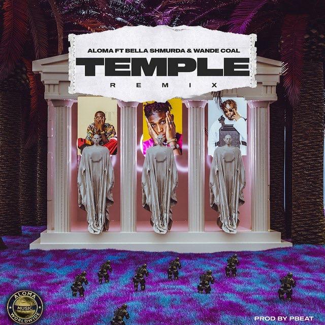 Aloma – Temple (Remix) Ft Bella Shmurda, Wande Coal