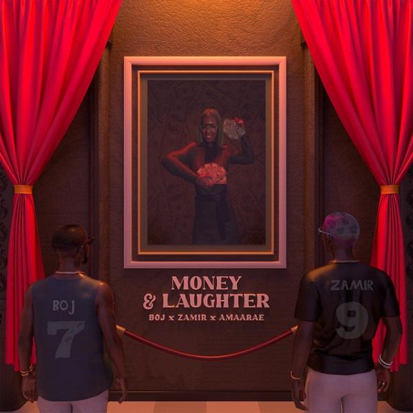 BOJ – Money and Laughter ft. Zamir, Amaarae
