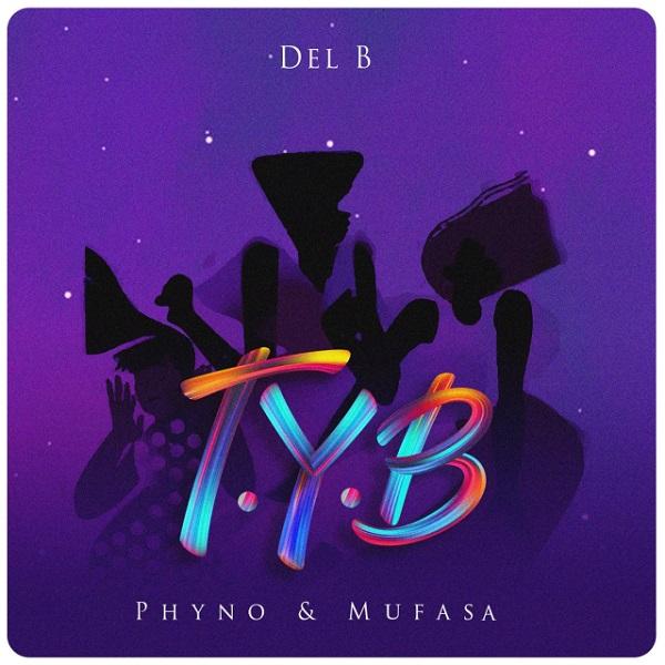 Del B – T.Y.B (Twist Your Body) ft. Phyno, Mufasa