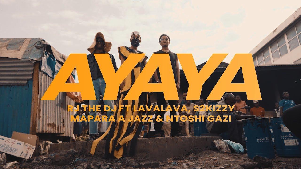 RJ The DJ – Ayaya ft. Mapara A Jazz, Lava Lava, S2Kizzy, Ntosh Gazi (Video)