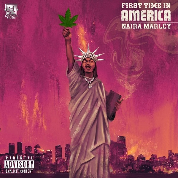 Naira Marley – First Time In AmericaNaira Marley – First Time In America